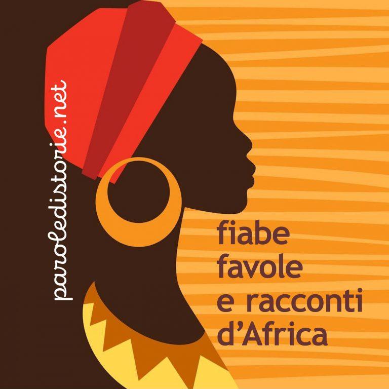 Parole di Storie - Fiabe, Favole e Racconti dall'Africa