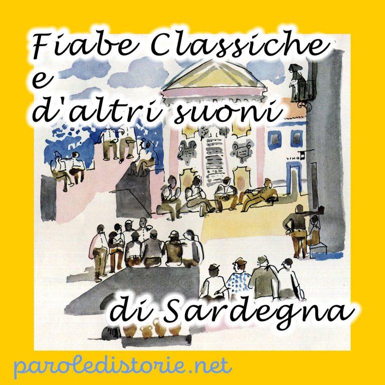 Parole di storie - Fiabe classiche e moderne d'altri suoni di Sardegna